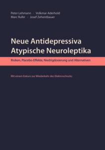 Psychopharmaka, Neue Antidepressiva, Atypische Neuroleptika, Elektroschocks